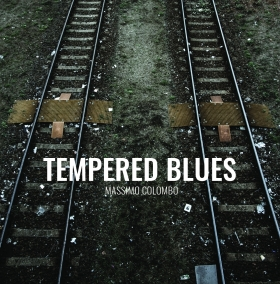 Tempered Blues (2017 UR records) - Massimo Colombo